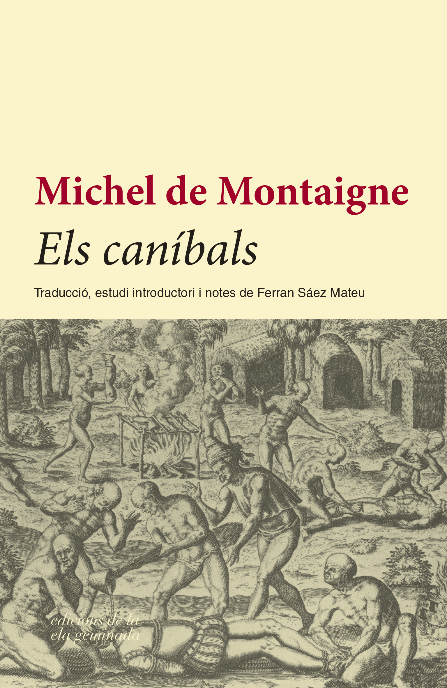 montaignes essay on cannibals Montaigne's essays ii of drunkennesse iii a custome of the ile of cea iv to-morrow is a new day v of conscience vi of exercise or practice vii of the recompenses or rewards of honour.